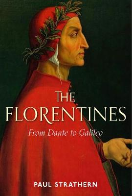 Florentines, The: From Dante to Galileo