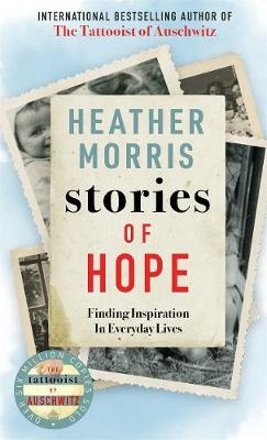 Stories of Hope: From the bestselling author of The Tattoois...