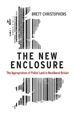 New Enclosure, The: The Appropriation of Public Land in Neol...