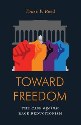 Toward Freedom: The Case Against Race Reductionism