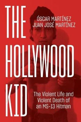 Hollywood Kid, The: The Violent Life and Violent Death of an...
