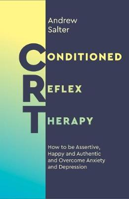 Conditioned Reflex Therapy: How to be Assertive, Happy and A...