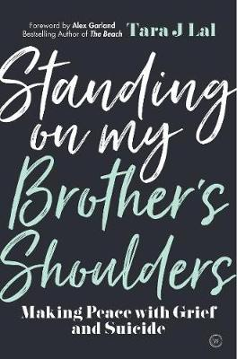Standing on my Brother's Shoulders: Making Peace with ...