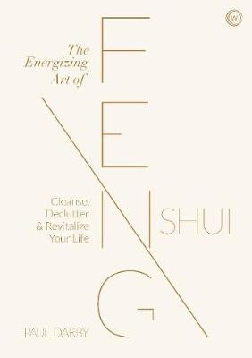 Energizing Art of Feng Shui, The: Cleanse, Declutter and Rev...