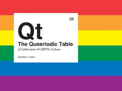 Queeriodic Table, The: A Celebration of LGBTQ+ Culture