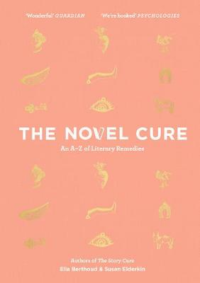 Novel Cure, The: An A to Z of Literary Remedies