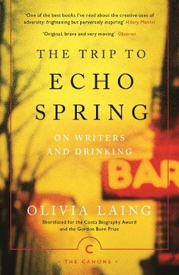 Trip to Echo Spring, The: On Writers and Drinking