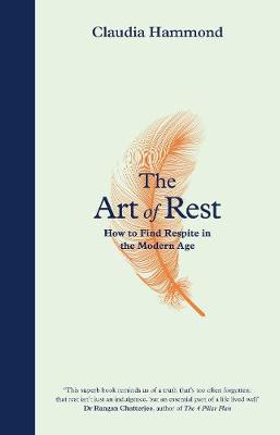 Art of Rest, The: How to Find Respite in the Modern Age