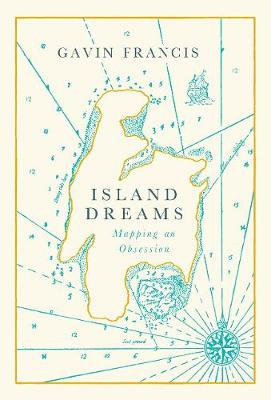 Signed: Island Dreams: Mapping an Obsession