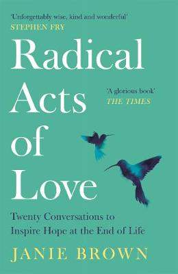 Radical Acts of Love: Twenty Conversations to Inspire Hope a...