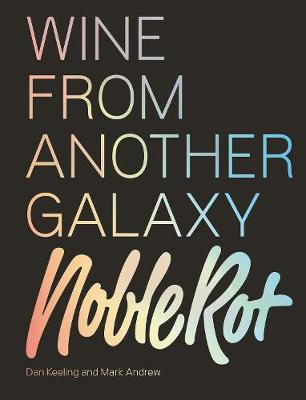 Noble Rot Book: Wine from Another Galaxy, The
