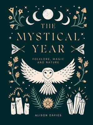 Mystical Year, The: Folklore, Magic and Nature
