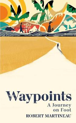 Waypoints: A Journey on Foot
