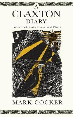 Claxton Diary, A: Further Field Notes from a Small Planet