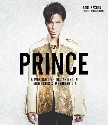 Prince: A Portrait of the Artist in Memories and Memorabilia
