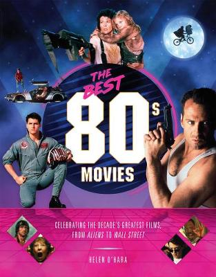 Best 80s Movies, The: The Greatest Films of the Decade
