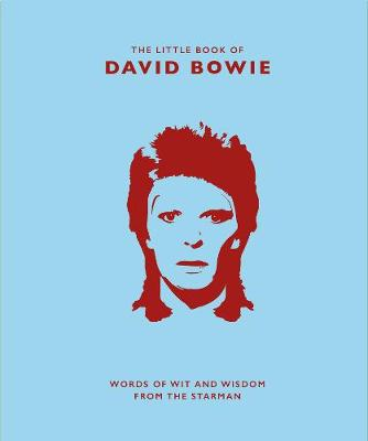 Little Book of David Bowie, The: Words of wit and wisdom from the Starman