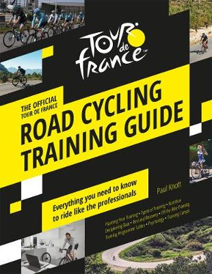 Official Tour de France Road Cycling Training Guide, The