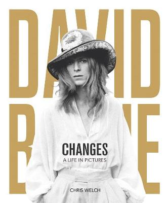 David Bowie – Changes: A Life in Pictures 1947-2016