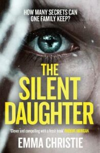 Silent Daughter, The: Shortlisted for the Best Scottish Crime Debut 2021