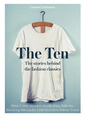 Ten, The: The stories behind the fashion classics