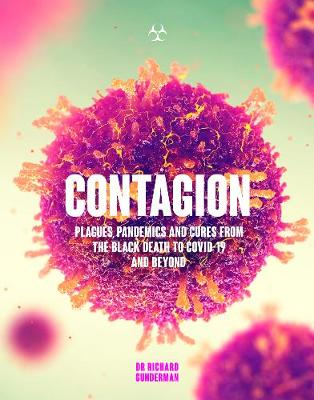 Contagion: Plagues, Pandemics and Cures from the Black Death...