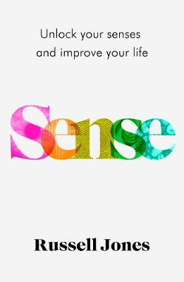 Sense: The book that uses sensory science to make you happie...