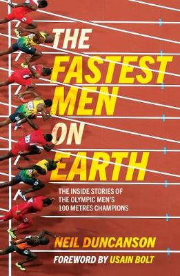 Fastest Men on Earth, The: The Inside Stories of the Olympic Men's 100m Champions