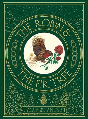 Robin and the Fir Tree, The by Jason Jameson