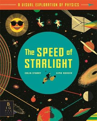 Speed of Starlight, The: How Physics, Light and Sound Work