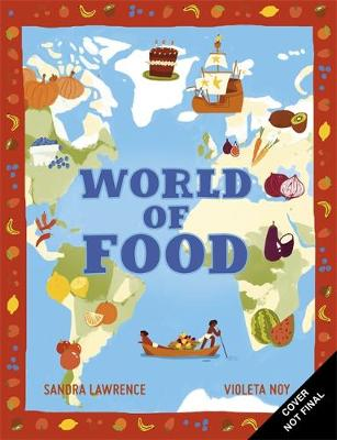 World of Food: A delicious discovery of the foods we eat