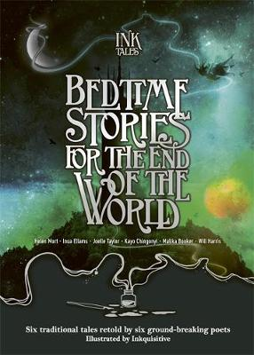 Ink Tales: Bedtime Stories for the End of the World: Six tra...