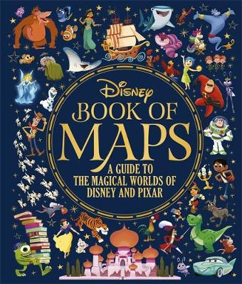 Disney Book of Maps, The: A Guide to the Magical Worlds of D...