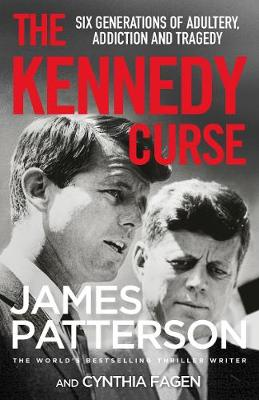 Kennedy Curse, The: The shocking true story of America's most famous family