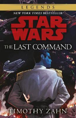 Last Command, The: Book 3 (Star Wars Thrawn trilogy)