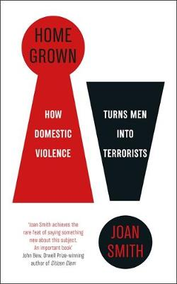 Home Grown: How Domestic Violence Turns Men Into Terrorists