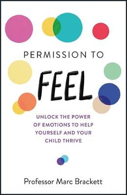 Permission to Feel: Unlock the power of emotions to help you...