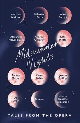 Midsummer Nights: Tales from the Opera:: with Kate Atkinson,...