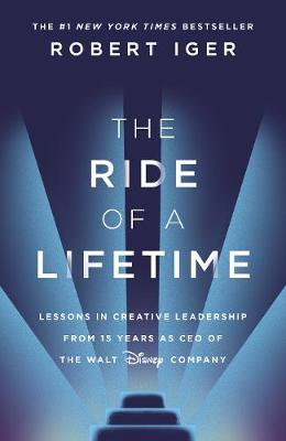Ride of a Lifetime, The: Lessons in Creative Leadership from...