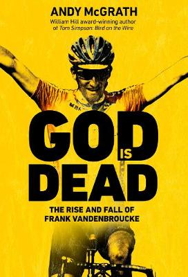 God is Dead: The Rise and Fall of Frank Vandenbroucke, Cycli...