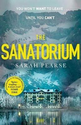 Sanatorium, The: The spine-tingling Reese Witherspoon Book Club Pick, now a Sunday Times bestseller