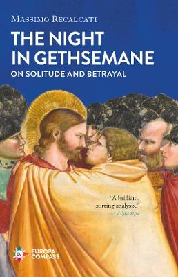 Night in Gethsemane, The: On Solitude and Betrayal