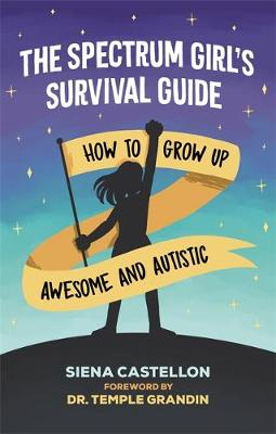 Spectrum Girl's Survival Guide, The: How to Grow Up Aw...