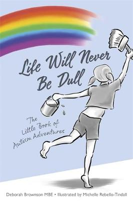 Life Will Never Be Dull: The Little Book of Autism Adventure...