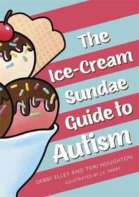 Ice-Cream Sundae Guide to Autism, The: An Interactive Kids' Book for Understanding Autism