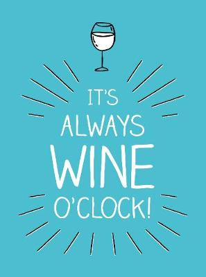 It's Always Wine O'Clock: Quotes and Statements ...