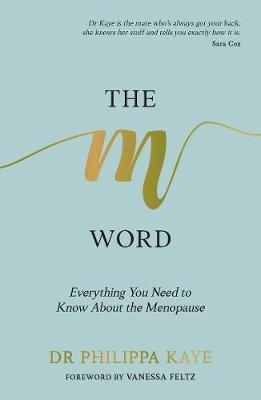 M Word, The: Everything You Need to Know About the Menopause