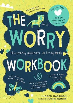 Worry Workbook, The: The Worry Warriors' Activity Book
