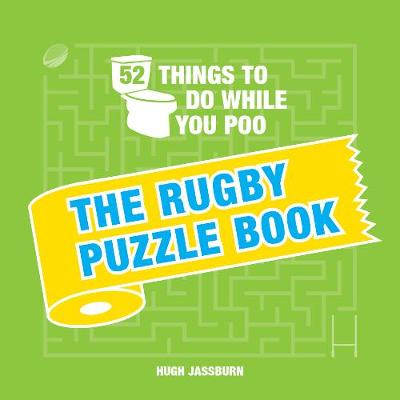 52 Things to Do While You Poo: The Rugby Puzzle Book