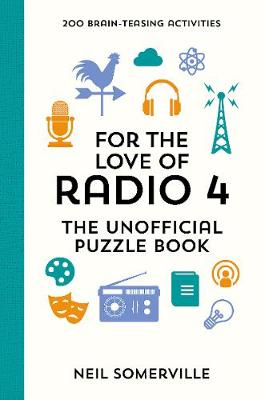 For the Love of Radio 4 – The Unofficial Puzzle Book: 200 Brain-Teasing Activities, from Crosswords to Quizzes